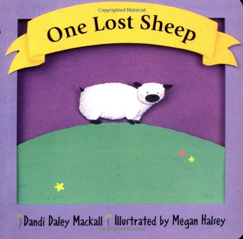 One Lost Sheep (First Things First Series) (0806643811) by Dandi Daley Mackall