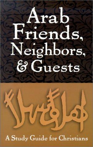 9780806644479: Arab Friends Neighbors Guests (Arab Culture and Islamic Awareness)