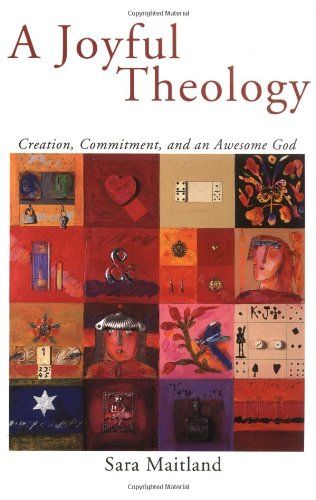 9780806644738: A Joyful Theology: Creation, Commitment, and an Awesome God