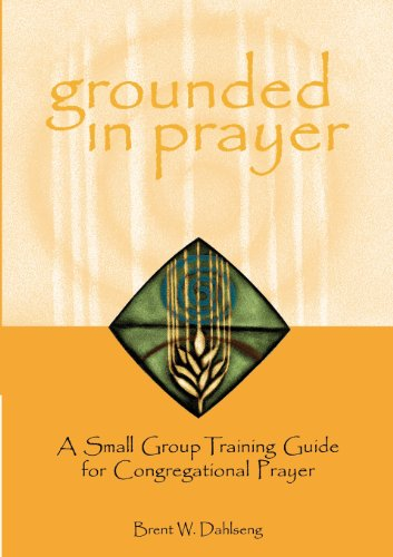 9780806646763: Grounded in Prayer: A Small Group Training Guide for Congregational Prayer
