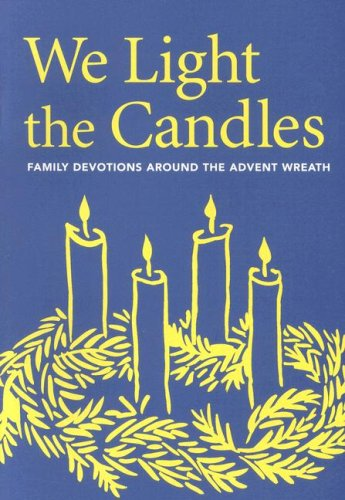 9780806649290: We Light the Candles: Family Devotions Around the Advent Wreath