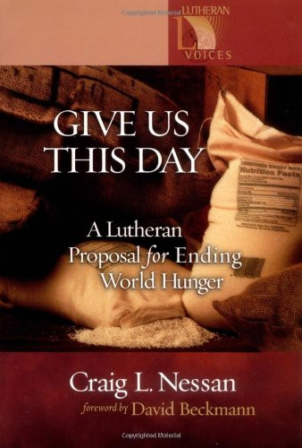 9780806649931: Give Us This Day: A Lutheran Proposal for Ending World Hunger (Lutheran Voices)