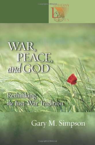 9780806651101: War, Peace And God: Rethinking the Just-war Tradition (Lutheran Voices)
