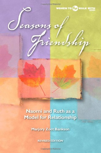 9780806651361: Seasons Of Friendship: Naomi And Ruth As A Model For Relationship (Women to Walk With)