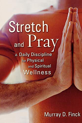 9780806651378: Stretch and Pray: A Daily Discipline for Physical and Spiritual Wellness