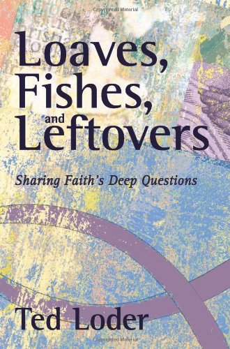 Loaves, Fishes, and Leftovers: Loder, Ted