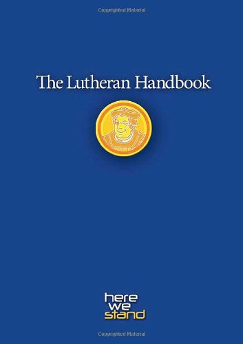 9780806651798: The Lutheran Handbook: A Field Guide to Church Stuff, Everyday Stuff, and the Bible
