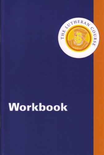 The Lutheran Course Workbook: Mark D. Johns,