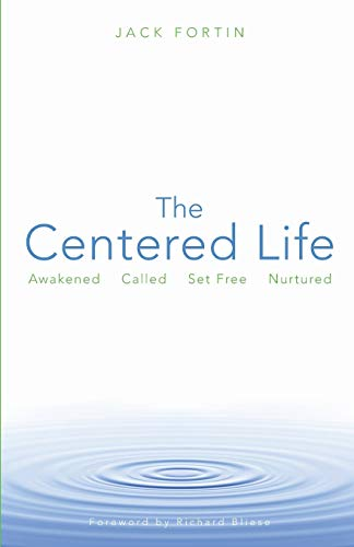 9780806652870: The Centered Life: Awakened, Called, Set Free, Nurtured