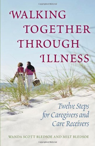9780806652924: Walking Together Through Illness: Twelve Steps for Caregivers And Care Receivers
