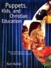 9780806664095: Puppets, Kids, and Christian Education : How to Use Puppets in Your Christian Education Program