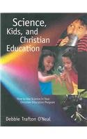 9780806664293: Science, Kids, and Christian Education: How to Use Science in Your Christian Education Program