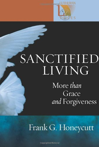 9780806680118: Sanctified Living: More than Grace and Forgiveness (Lutheran Voices)