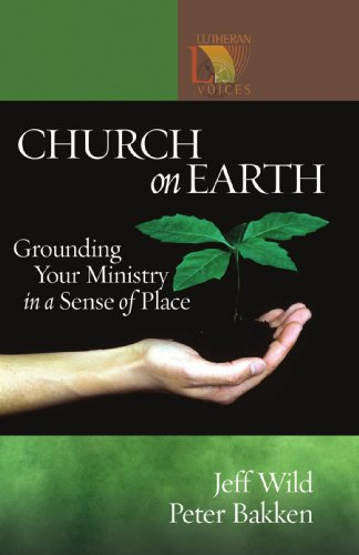 9780806680125: Church on Earth: Grounding Your Ministry in a Sense of Place (Lutheran Voices)