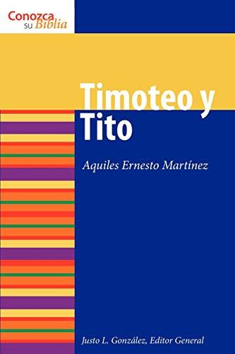 TIMOTEO Y TITO 1 & 2 TIMOTHY: MARTINEZ, AQUILES ERNESTO