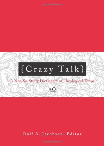 9780806680378: Crazy Talk: A Not-so-stuffy Dictionary of Theological Terms