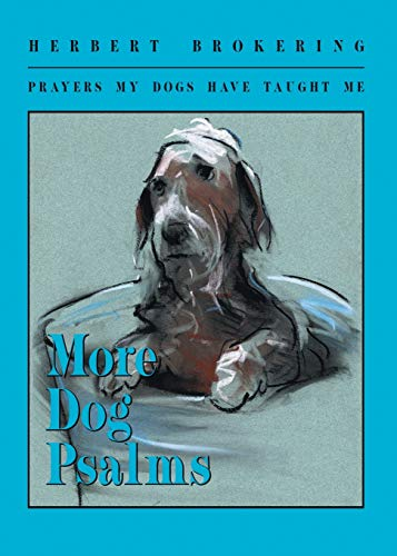 More Dog Psalms: Prayers My Dogs Have Taught Me (0806680423) by Herbert Brokering