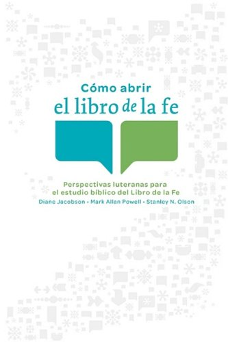 Como abrir el libro de la fe (Opening the Book of Faith) (Spanish Edition) (080668061X) by Diane L. Jacobson; Stanley N. Olson; Mark Allan Powell