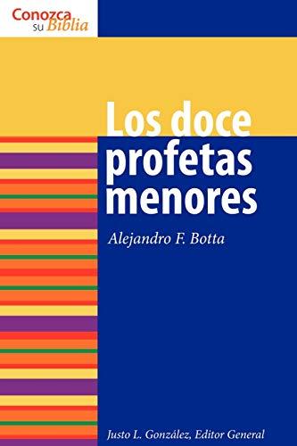 Los Doce Profetas Menores (Conozca su Biblia): Gonzalez, Justo L;