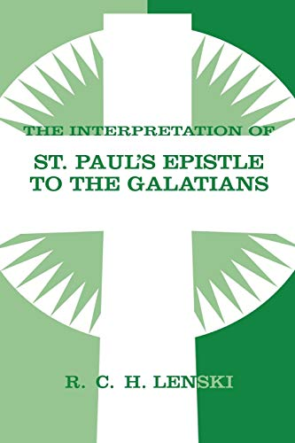 Interpretation of St.Paul's Epistle to the Galatians (Lenski's Commentary on the New Testament) (0806680814) by Richard C.H. Lenski