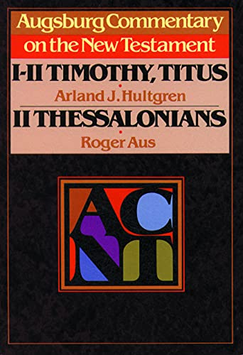 9780806688749: Acnt 1 2 Timothy Titus 2 Thess (Augsburg Commentary on the New Testament)