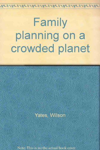 Family Planning on a Crowded Planet: Yates, Wilson