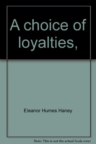 9780806694658: A choice of loyalties,