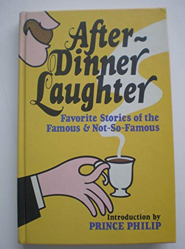 After-dinner laughter: Favorite stories of the famous & not-so-famous: Boehm, Sylvia L. (ed)