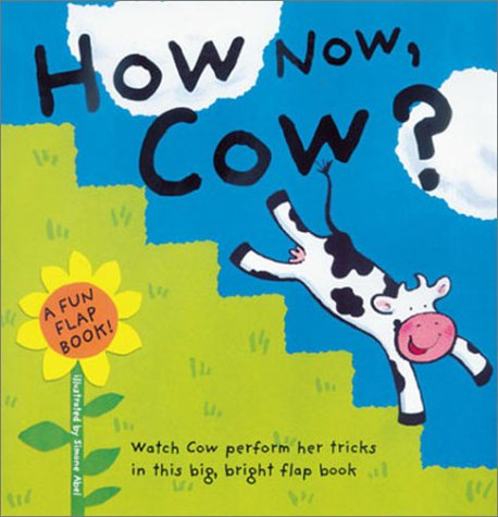 9780806902753: How Now, Cow?: A Fun Flap Book!