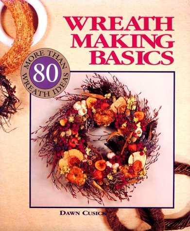 9780806902791: Wreath Making Basics: More Than 80 Wreath Ideas