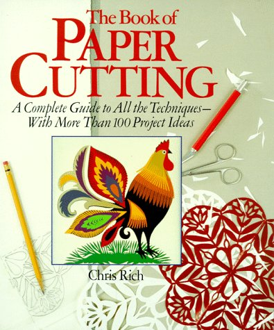 9780806902869: The Book Of Paper Cutting: A Complete Guide To All The Techniques - With More Than 100 Project Ideas