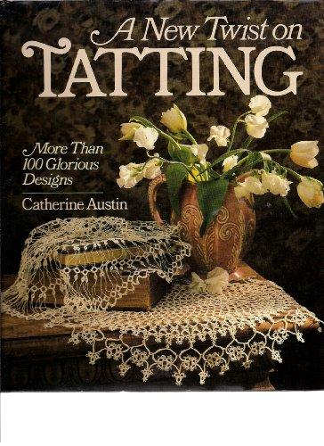 9780806902890: A New Twist on Tatting: More Than 100 Glorious Designs