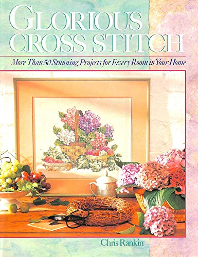 "9780806902913: GLORIOUS CROSS STITCH: More Than 50 Stunning Projects for Every Room in Your Home (""A Sterling/Lark book."")"