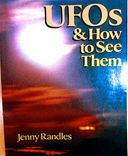 Ufo's and How to See Them: Randles, Jenny