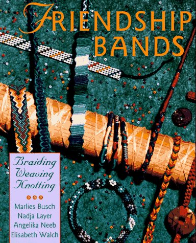 9780806903095: Friendship Bands: * Braiding * Weaving * Knotting
