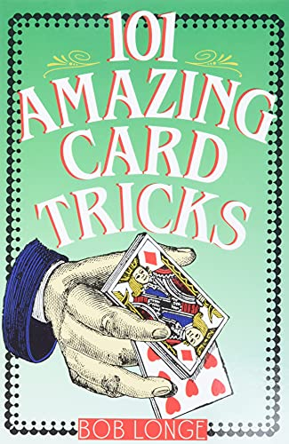 101 Amazing Card Tricks: Longe, Bob