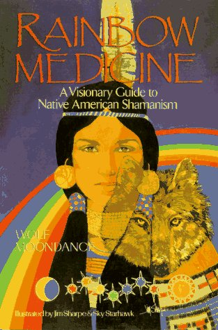 Rainbow Medicine: A Visionary Guide to Native American Shamanism (9780806903644) by Moondance, Wolf