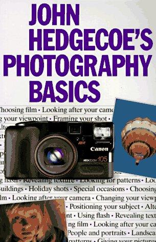 John Hedgecoe's Photography Basics: Hedgecoe, John