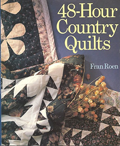 48-Hour Country Quilts: Fran Roen
