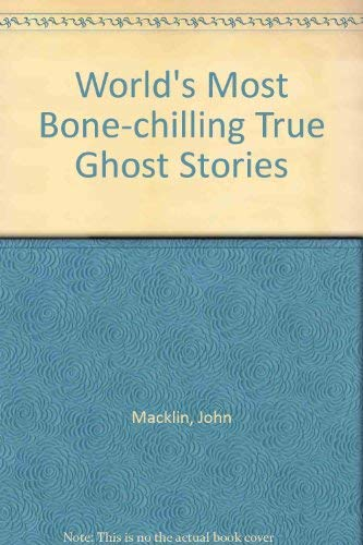 World's Most Bone-chilling True Ghost Stories: John Macklin