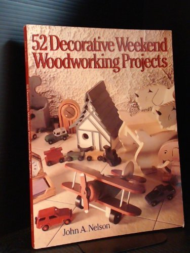 9780806903927: 52 Decorative Weekend Woodworking Projects