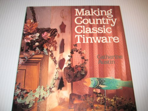 9780806903989: Making Country Classic Tinware