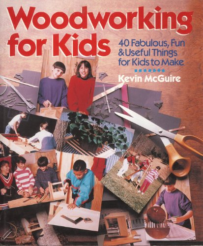 9780806904290: Woodworking for Kids: 40 Fabulous, Fun & Useful Things for Kids to Make