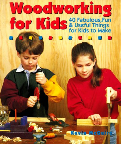 9780806904306: Woodworking For Kids: 40 Fabulous, Fun & Useful Things for Kids to Make