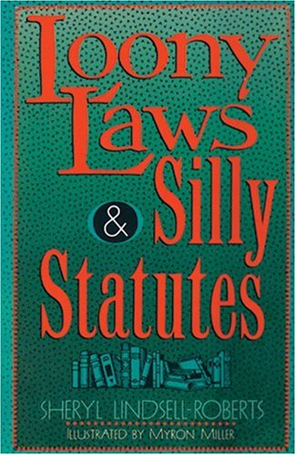 9780806904726: Loony Laws & Silly Statutes