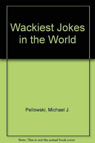 Wackiest Jokes in the World (0806904933) by Pellowski, Michael