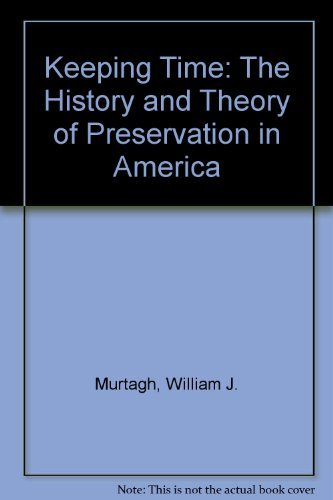 9780806905167: Keeping Time: The History and Theory of Preservation in America