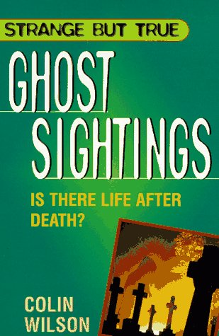 Ghost Sightings (Strange But True Series): Wilson, Colin
