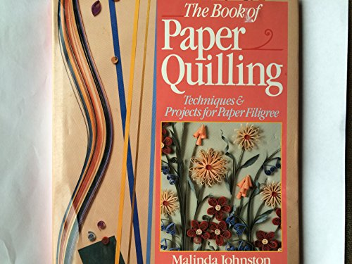 9780806905983: The Book of Paper Quilling: Techniques & Projects for Paper Filigree