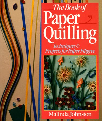 9780806905990: The Book Of Paper Quilling: Techniques & Projects For Paper Filigree